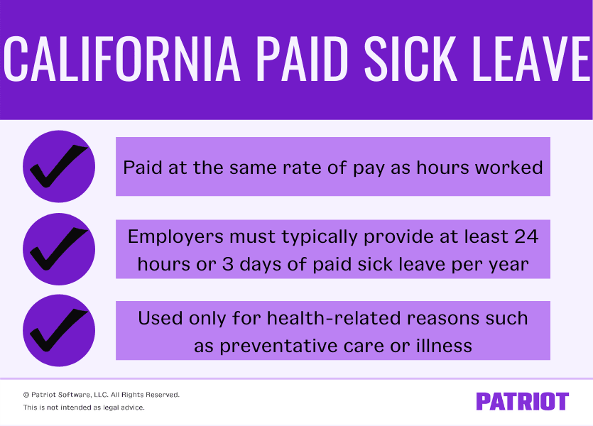 California Paid Sick Leave is paid at the same rate of pay as hours worked, employers must typically provide at least 24 hours or 3 days of paid sick leave per year, and is only used for health-related reasons such as preventative care or illness.