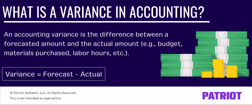 What is a variance in accounting? An accounting variance is the difference between a forecasted amount and the actual amount (e.g., budget, materials purchased, labor hours, etc.). Variance = Forecast - Actual